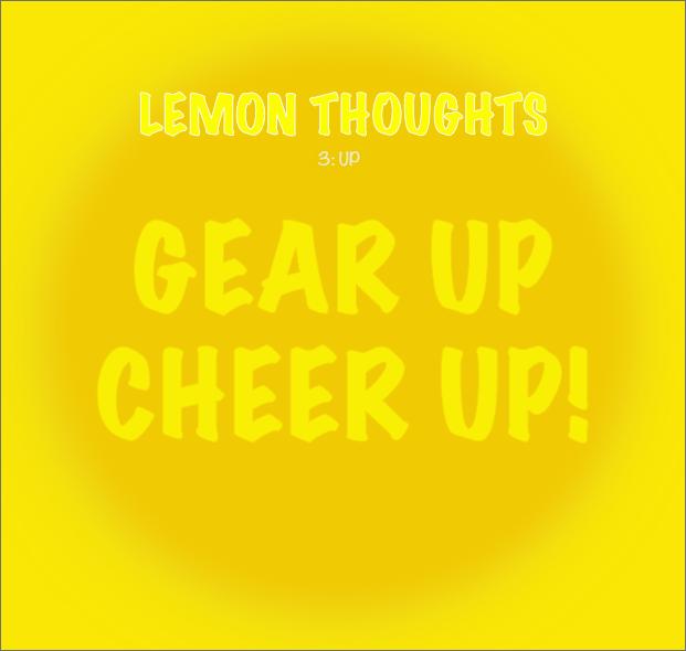 LemonThoughts_3_GeerUpCheerUp_31Dec2018